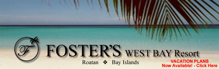 Foster's West Bay Resort - Roatan Bay Islands